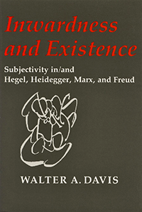 "Book cover: ""Inwardness and Existence: Subjectivity in/and Hegel, Heidegger, Marx, and Freud"""